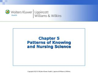 Chapter 5 Patterns of Knowing  and Nursing Science