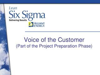 Voice of the Customer  (Part of the Project Preparation Phase)
