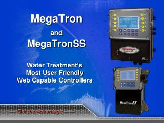 MegaTron and MegaTronSS Water Treatment's  Most User Friendly  Web Capable Controllers