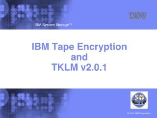 IBM Tape Encryption and TKLM v2.0.1