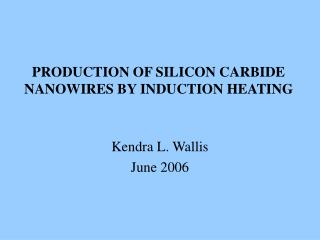 PRODUCTION OF SILICON CARBIDE NANOWIRES BY INDUCTION HEATING