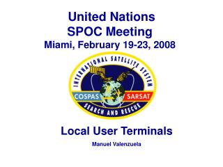 United Nations SPOC Meeting Miami, February 19-23, 2008