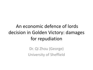 An economic defence of lords decision in Golden Victory: damages for repudiation