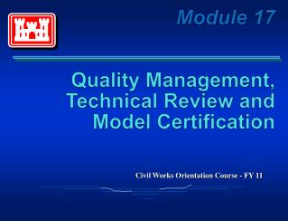 Module 17  Quality  Management,   Technical  Review and Model Certification