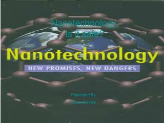Nanotechnology, Is it safe?