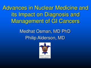 Advances in Nuclear Medicine and its Impact on Diagnosis and Management of GI Cancers