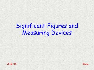 Significant Figures and Measuring Devices