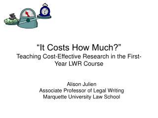 """It Costs How Much?"" Teaching Cost-Effective Research in the First-Year LWR Course"