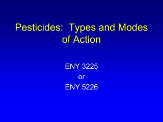 Pesticides:  Types and Modes of Action