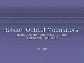 Silicon Optical Modulators