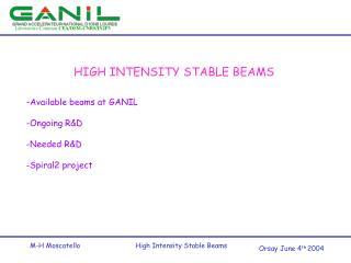 HIGH INTENSITY STABLE BEAMS