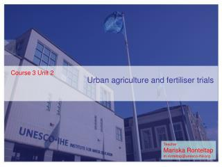 Urban agriculture and fertiliser trials