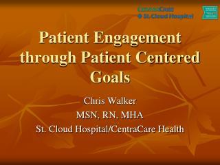 Patient Engagement through Patient Centered Goals