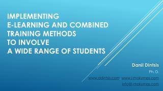 Implementing  e-learning  and combined training methods  to  involve  a  wide range of students