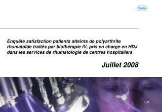 Enqu te satisfaction patients atteints de polyarthrite rhumato de trait s par bioth rapie IV, pris en charge en HDJ dans
