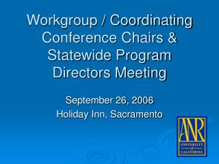 Workgroup / Coordinating Conference Chairs & Statewide Program Directors Meeting