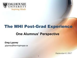 The MHI Post-Grad Experience