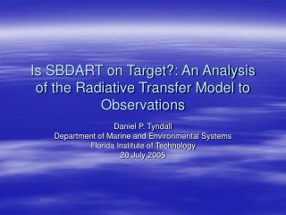 Is SBDART on Target?: An Analysis of the Radiative Transfer Model to Observations
