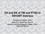 DX and RX of TBI and PTSD in OIF