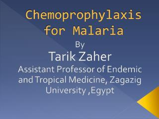 Chemoprophylaxis for Malaria