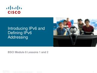 Introducing IPv6 and Defining IPv6 Addressing