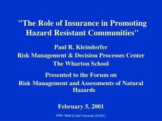 The Role of Insurance in Promoting Hazard Resistant Communities