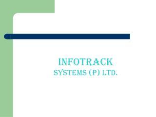 INFOTRACK Systems (P) Ltd.