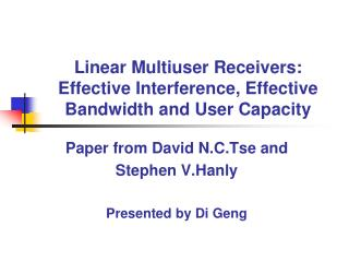 Linear Multiuser Receivers: Effective Interference, Effective Bandwidth and User Capacity