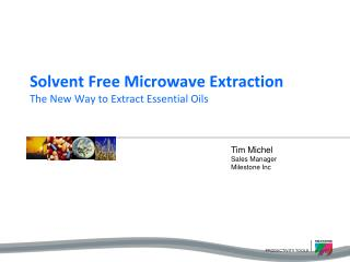 Solvent Free Microwave Extraction The New Way to Extract Essential Oils