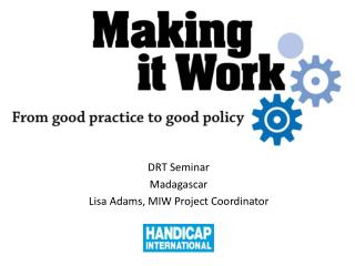 Making it Work From Good Practice to Good Policy