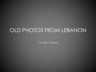 OLD PHOTOS FROM LEBANON