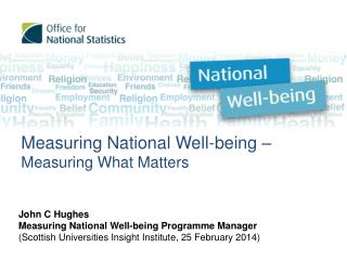 Measuring National Well-being –  Measuring What Matters