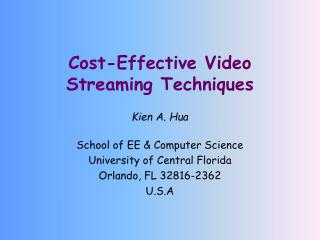 Cost-Effective Video Streaming Techniques