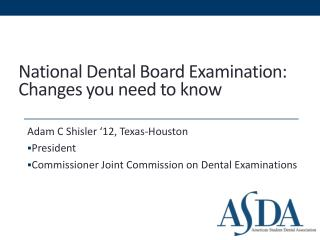 National Dental Board Examination: Changes you need to know