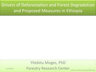 Drivers of Deforestation and Forest Degradation  and  Proposed  Measures in  Ethiopia