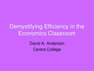 Demystifying Efficiency in the Economics Classroom