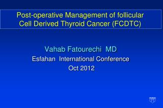 Post-operative Management of follicular Cell Derived Thyroid Cancer (FCDTC)