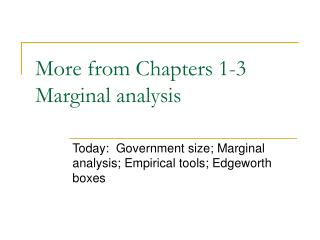 More from Chapters 1-3 Marginal analysis