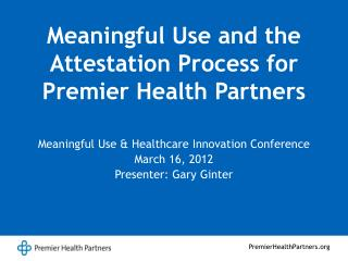 Meaningful Use and the Attestation Process for Premier Health Partners