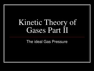 Kinetic Theory of Gases Part II