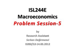 ISL244E Macroeconomics Problem Session- 5