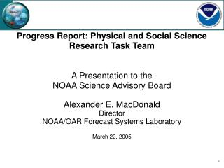 Alexander E. MacDonald Director NOAA/OAR Forecast Systems Laboratory March 22, 2005
