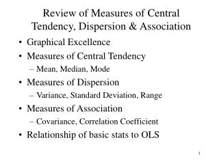 Review of Measures of Central Tendency, Dispersion & Association