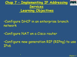 Chap 7 – Implementing IP Addressing Services   Learning Objectives