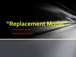 """Replacement Model"""