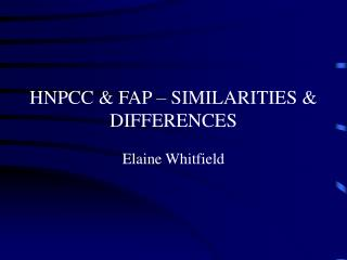 HNPCC & FAP – SIMILARITIES & DIFFERENCES