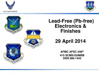 Lead-Free ( Pb -free) Electronics & Finishes 29 April 2014
