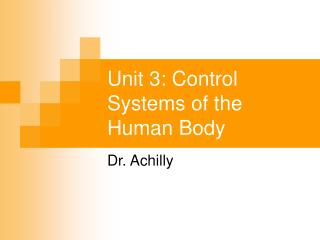 Unit 3: Control Systems of the Human Body