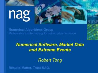 Numerical Software, Market Data and Extreme Events Robert Tong