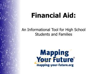 Financial Aid: An Informational Tool for High School Students and Families